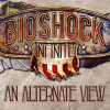 BioShock Infinite: An Alternate View
