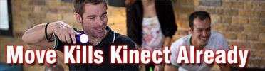 Move Kills Kinect, Already!
